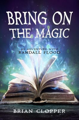 Bring on the Magic, Brian Clopper