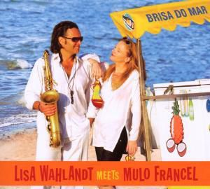 Brisa do mar, Lisa Wahlandt, Mulo Francel