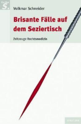 Brisante Fälle auf dem Seziertisch, Volkmar Schneider