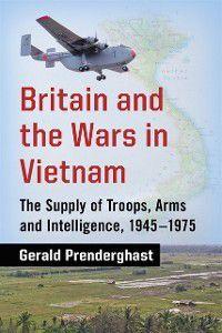 Britain and the Wars in Vietnam, Gerald Prenderghast