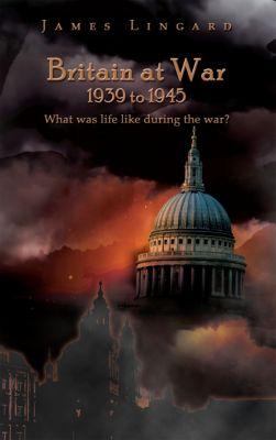 Britain at War 1939 to 1945, James Lingard