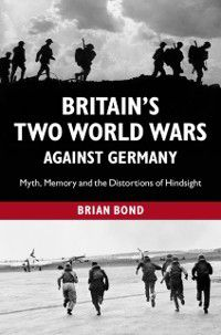 Britain's Two World Wars against Germany, Brian Bond