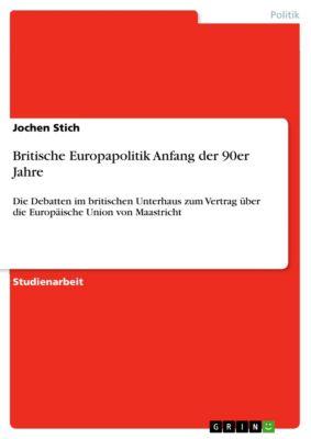 Britische Europapolitik Anfang der 90er Jahre, Jochen Stich