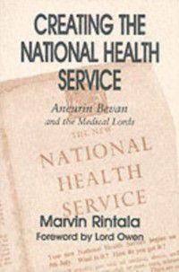 British Politics and Society: Creating the National Health Service, Marvin Rintala