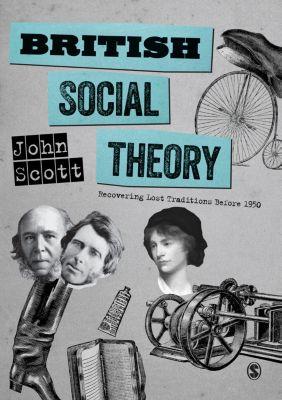 British Social Theory, John Scott