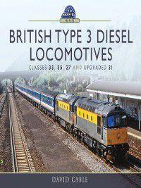 British Type 3 Diesel Locomotives, David Cable