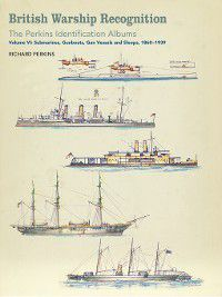British Warship Recognition: The Perkins Identification Albums, Richard Perkins