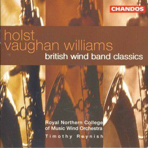 British Wind Band Classics (Holst/Vaughan Williams), Royal Northern College Of Music Wind Orchestra