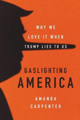 Broadside e-books: Gaslighting America, Amanda Carpenter