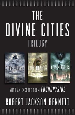 Broadway Books: The Divine Cities Trilogy, Robert Jackson Bennett