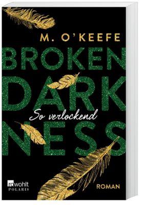 Broken Darkness. So verlockend - M. O'Keefe  