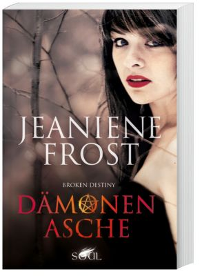 Broken Destiny - Dämonenasche - Jeaniene Frost |