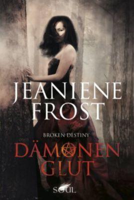 Broken Destiny: Dämonenglut - Jeaniene Frost |