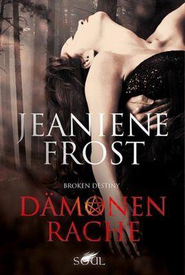 Broken Destiny - Dämonenrache - Jeaniene Frost |
