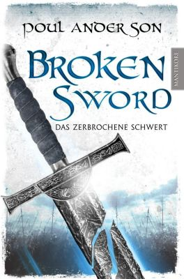 Broken Sword - Das zerbrochene Schwert - Poul Anderson |