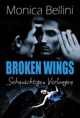 Broken Wings: Sehnsüchtiges Verlangen, Lisa Torberg, Monica Bellini