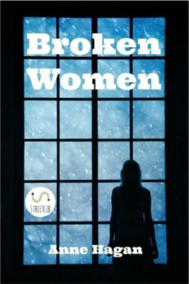 Broken Women, Anne Hagan