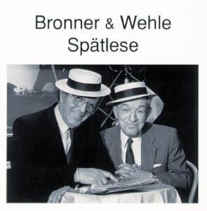 Bronner & Wehle Spätlese, Bronner, Wehle