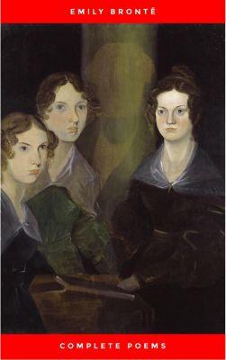 Brontë Sisters: Complete Poems, Emily Brontë, Charlotte Brontë, Brontë Sisters