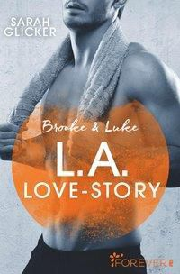 Brooke & Luke - L.A. Love Story, Sarah Glicker