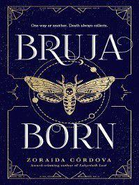 Brooklyn Brujas: Bruja Born, Zoraida Cordova