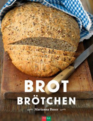 Brot - Brötchen, Marianna Buser