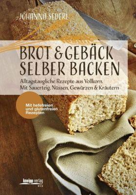 Brot & Gebäck selber backen - Johanna Sederl pdf epub