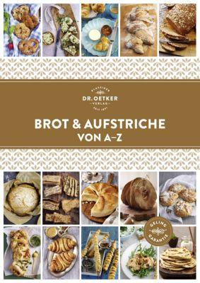 Brot und Aufstriche von A-Z, Dr. Oetker