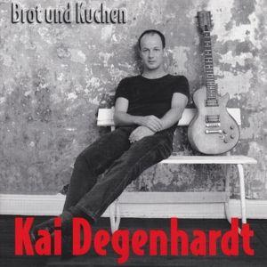 Brot Und Kuchen, Kai Degenhardt