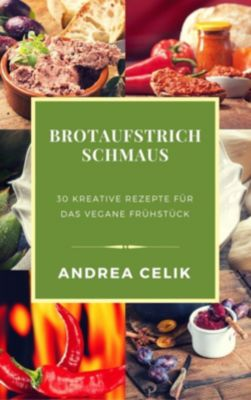 Brotaufstrich Schmaus, Andrea Celik