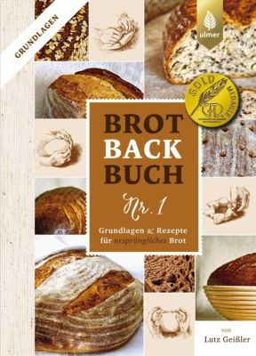 Brotbackbuch Nr. 1 - Lutz Geißler |