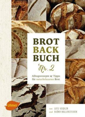 Brotbackbuch Nr. 2, Lutz Geißler, Björn Hollensteiner