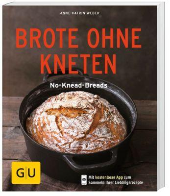 Brote ohne Kneten, Anne-Katrin Weber