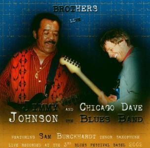 Brothers Live, Jimmy Johnson, Chicago Dave Blu