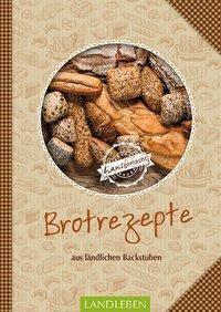 Brotrezepte - Aus Ländlichen Backstuben - N.n. |