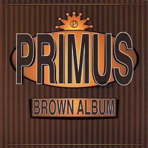 Brown Album, Primus
