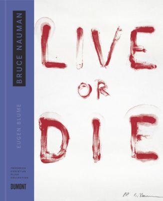 Bruce Nauman Live or die, Eugen Blume