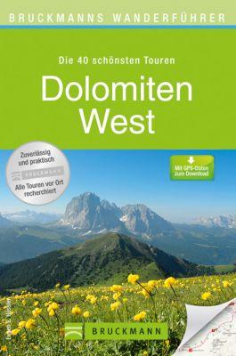 Bruckmanns Wanderführer Dolomiten West, Eugen E. Hüsler