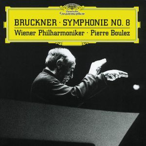 Bruckner: Symphony No.8, Pierre Boulez, Wp