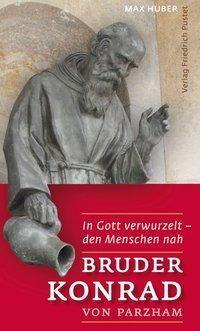 Bruder Konrad von Parzham, Max Huber