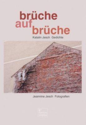brüche - aufbrüche - Katalin Jesch |