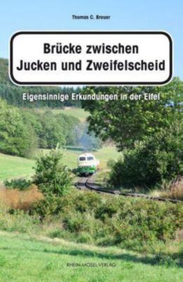 Brücke zwischen Jucken und Zweifelscheid - Thomas C. Breuer  
