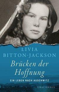 Brücken der Hoffnung - Livia Bitton-Jackson |