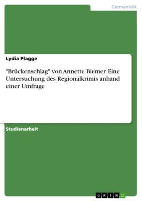 Brückenschlag von Annette Biemer. Eine Untersuchung des Regionalkrimis anhand einer Umfrage, Lydia Plagge
