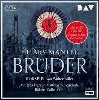 Brüder, 13 Audio-CDs, Hilary Mantel