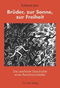 Brüder, zur Sonne, zur Freiheit, m. Audio-CD - Eckhard John |