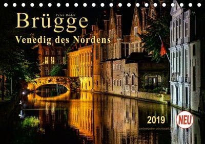 Brügge - Venedig des Nordens (Tischkalender 2019 DIN A5 quer), Peter Roder