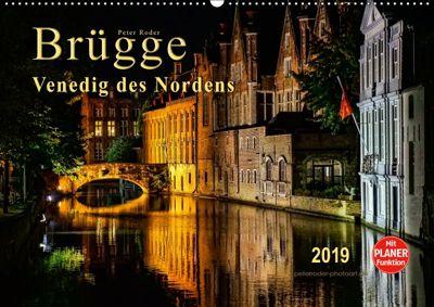 Brügge - Venedig des Nordens (Wandkalender 2019 DIN A2 quer), Peter Roder