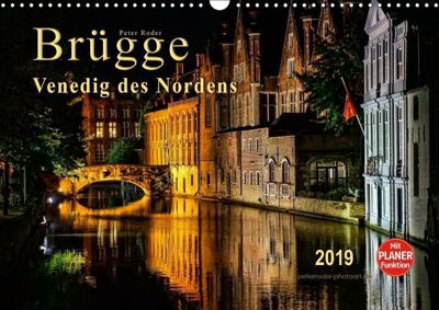 Brügge - Venedig des Nordens (Wandkalender 2019 DIN A3 quer), Peter Roder