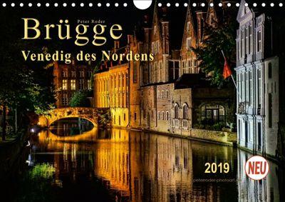 Brügge - Venedig des Nordens (Wandkalender 2019 DIN A4 quer), Peter Roder